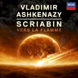 Vers la flamme by Scriabin ;   Vladimir Ashkenazy